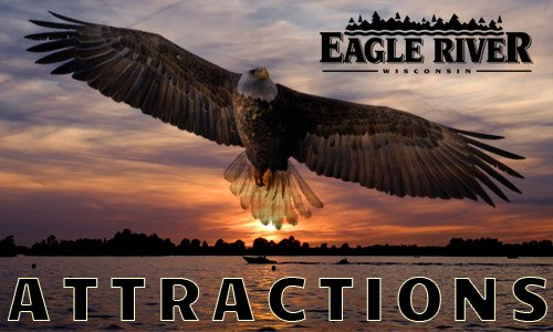 EAGLE RIVER WI AREA ATTRACTIONS